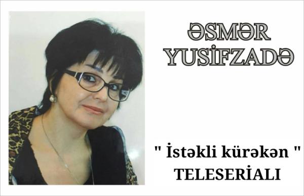 İstəkli Kürəkən - Əsmər Yusifzadə (Beşinci Bölüm)